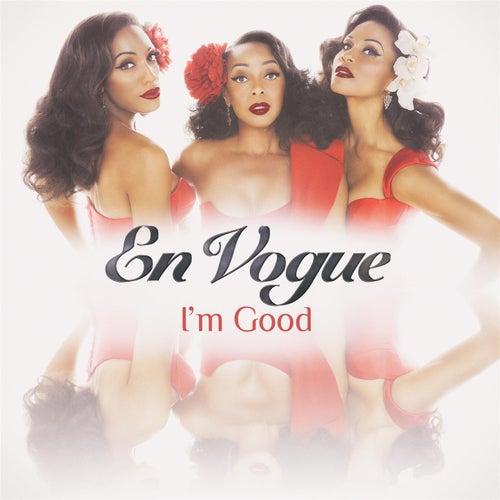 I'm Good by En Vogue