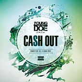 Cash Out (Remix) [feat. B.C. & Sugs Free] by Young Doe