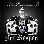 For Respect by Mr. Capone-E