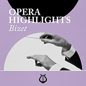 Opera Highlights Bizet by Various Artists