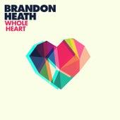 Whole Heart by Brandon Heath