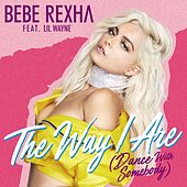 The Way I Are (Dance With Somebody) [feat. Lil Wayne] by Bebe Rexha