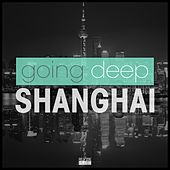 Going Deep in Shanghai by Various Artists
