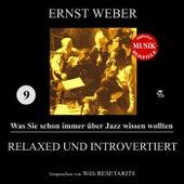Relaxed und introvertiert (Was Sie schon immer über Jazz wissen wollten 9) by Various Artists