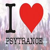 I Love Psytrance (Intellect Progressive Psychedelic Goa Psy Trance) (It's a State of Mind, Only the Finest in Electronic Progressive Trance, Psychedelic Bass Music, Psy-Trance, Psybient, Dark Psy, Psy Dub, Psy Breaks, Techno, Neurofunk & More!!!) by Various Artists