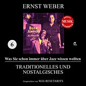 Traditionelles und Nostalgisches (Was Sie schon immer über Jazz wissen wollten 6) by Various Artists