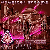 Fast and Furious by Physical Dreams