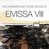The Underground House Sound of Eivissa, Vol. 8 by Various Artists