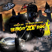 The Mighty ZOE Young by Gorilla Zoe