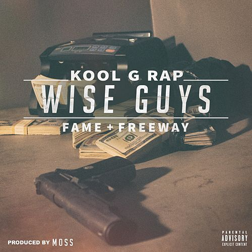 Wise Guys (feat. Lil Fame & Freeway) by Kool G Rap