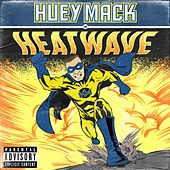 Heatwave by Huey Mack