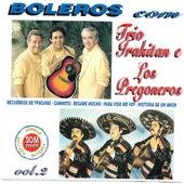 Boleros Com Trio Irakitan e Los Pregoneros by Various Artists