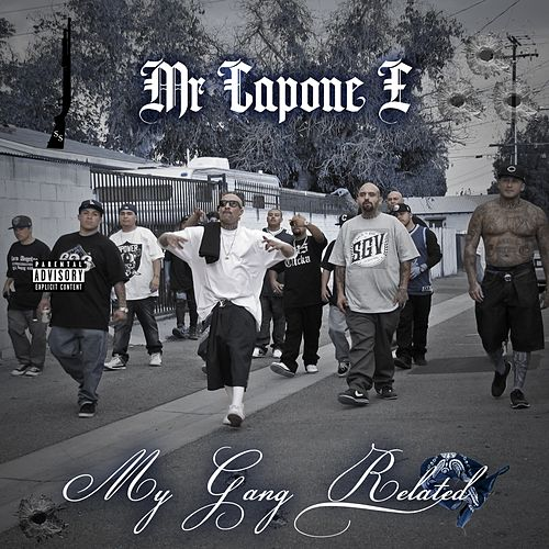 My Gang Related by Mr. Capone-E