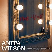 Nothing Without You - Single by Anita Wilson