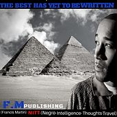 The Best Has yet to Be Written by FM