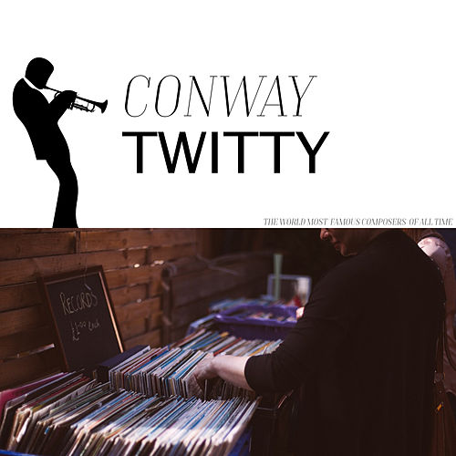 First Romance last Forever von Conway Twitty