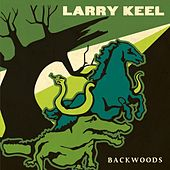 Backwoods by Larry Keel