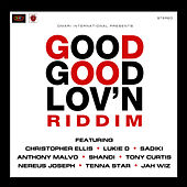 Good Good Lov'n Riddim by Various Artists