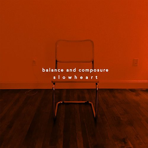 Slow Heart by Balance And Composure