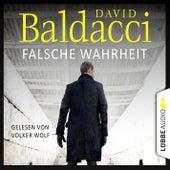 Falsche Wahrheit - Will Robies vierter Fall - Will Robie 4 (Gekürzt) von David Baldacci