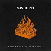 Mis Je Zo (feat. Paul De Munnik) by Engel & Just