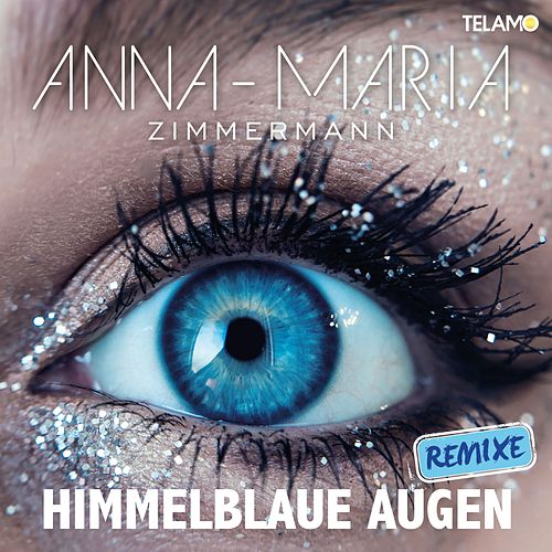Himmelblaue Augen (Remixes) von Anna-Maria Zimmermann