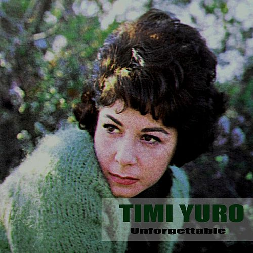 Unforgettable by Timi Yuro