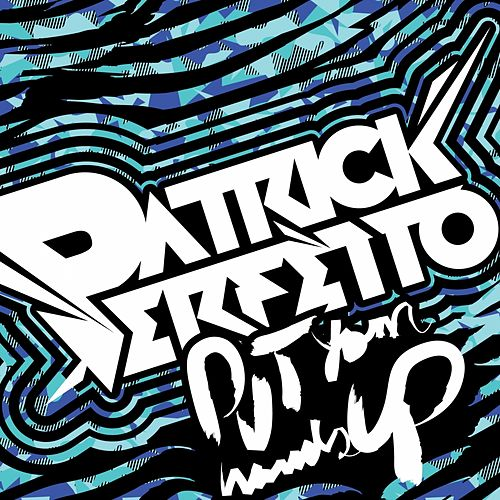 Put Ya Hands Up (Dolphin Song) by Patrick Perfetto
