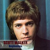 Beginnings by Scott Walker
