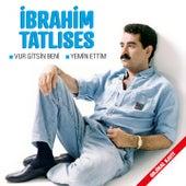 Vur Gitsin Beni - Yemin Ettim (Orjinal Kayıt) by İbrahim Tatlıses