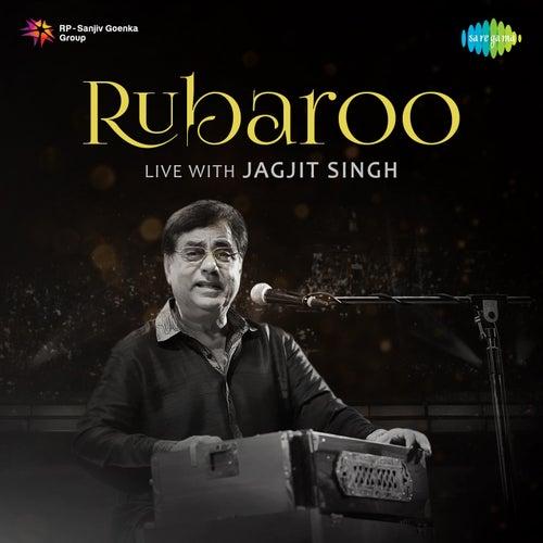 Rubaroo Live with Jagjit Singh by Jagjit Singh