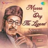 Manna Dey - The Legend - Bengali by Manna Dey