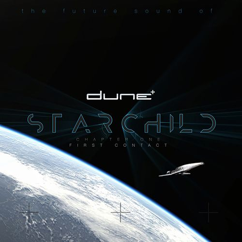Starchild (Chapter One - First Contact) by Dune