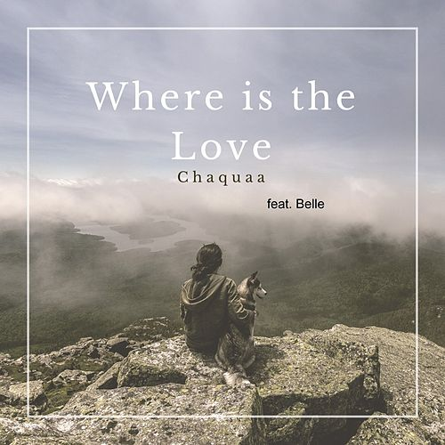 Where Is the Love by ChaQuaa