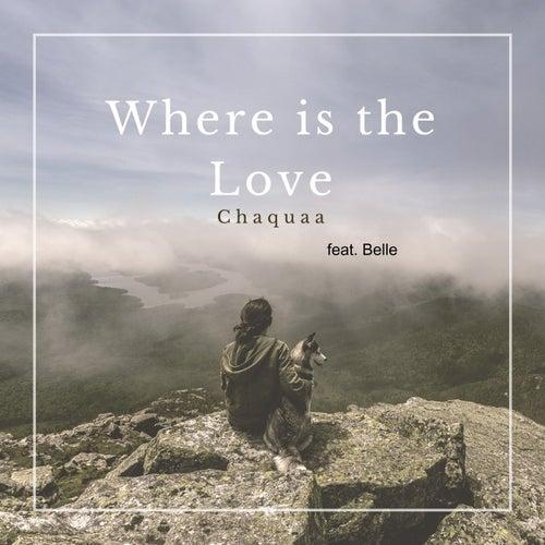 Where Is the Love von ChaQuaa