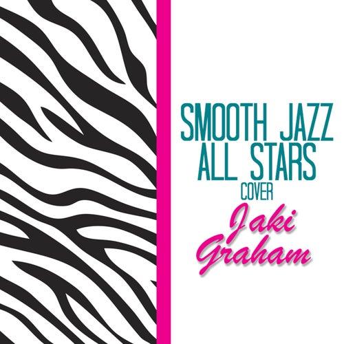 Smooth Jazz All Stars Cover Jaki Graham by Smooth Jazz Allstars