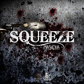 Squeeze by Masicka