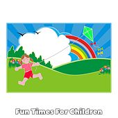 Fun Times For Children by Nursery Rhymes
