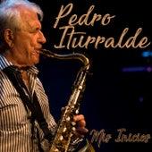 Mis Inicios by Pedro Iturralde