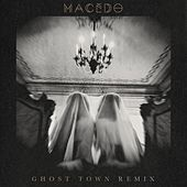 Ghost Town (Remix) by Macedo