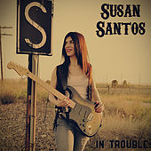 In Trouble by Susan Santos