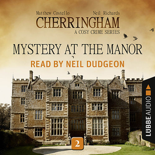 Mystery at the Manor - Cherringham - A Cosy Crime Series: Mystery Shorts 2 (Unabridged) von Matthew Costello Neil Richards