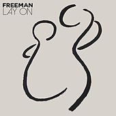 Lay on by Freeman