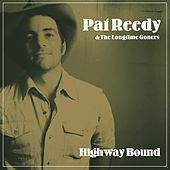 Highway Bound by Pat Reedy and the Longtime Goners