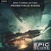 Epic Hybrid Action: Prometheus Rising by Epic Score