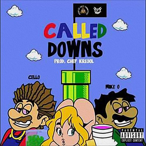 Called Downs (feat. Mike-O) by Cello