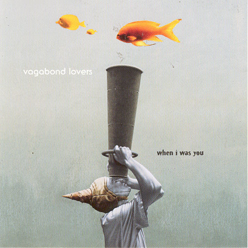 When I Was You by Vagabond Lovers