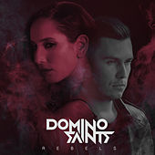Rebels by Domino Saints