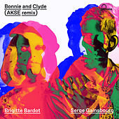 Bonnie And Clyde (Akse Remix) by Serge Gainsbourg