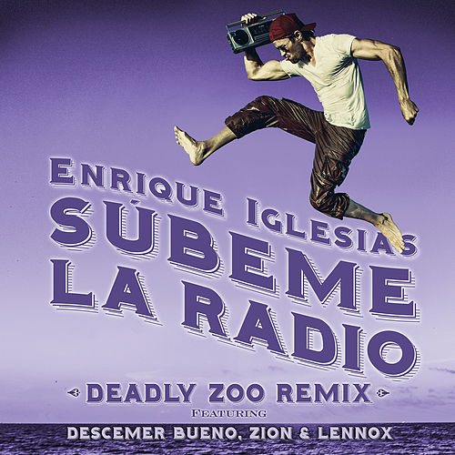 SUBEME LA RADIO (Deadly Zoo Remix) by Enrique Iglesias